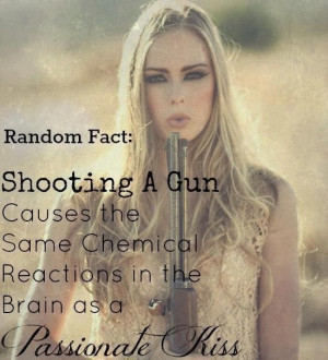 Shooting a gun causes the same chemical reaction as a passionate kiss ...