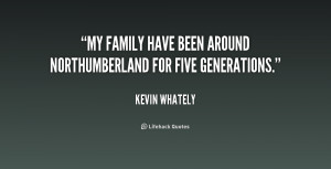 """My family have been around Northumberland for five generations."""""""