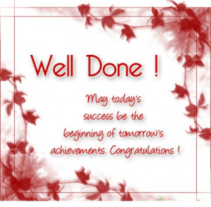 ... Success Be The Beginning Of Tomorrow's Achievements. Congratulations