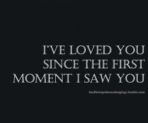 ve loved you since the first moment I saw you.Follow us for more ...