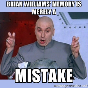 Dr Evil meme - Brian williams' memory is merely a mistake