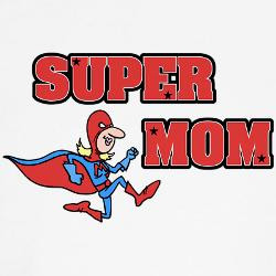 funny super mom quotes she s really funny and had
