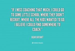 Coach Bear Bryant Quotes