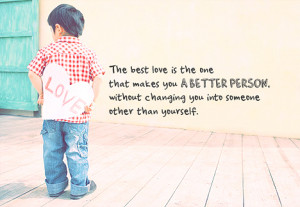 The Best Love Is The One That Makes You A Better Person