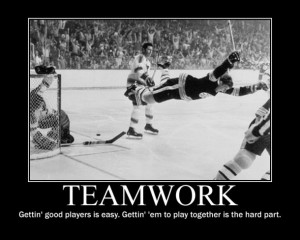 Teamwork, Gettin' Good Players Is Easy. Gettin'Em To Play Together ...