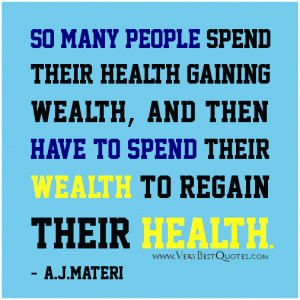 Health quotes, spend wealth to regain health quotes