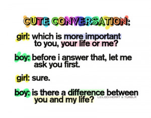 boy, conversation, couple, cute, girl, life, lol, love, lovely, quotes ...