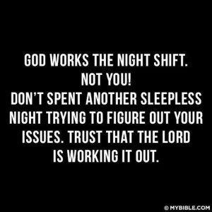 God works the night shift!
