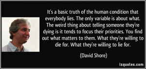 It's a basic truth of the human condition that everybody lies. The ...