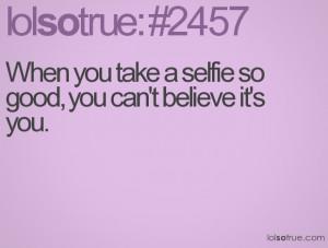 Funny Selfie Quotes Dreams quote