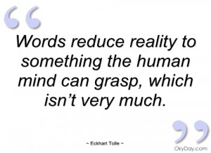 words reduce reality to something the eckhart tolle
