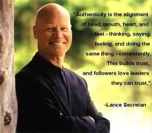 "... trust, and followers love leaders they can trust."" -Lance Secretan"