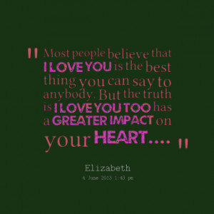 14774-most-people-believe-that-i-love-you-is-the-best-thing-you.png