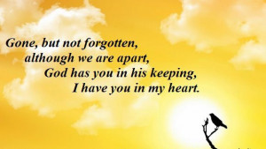 Gone But Not Forgotten Quotes The quote we included on the