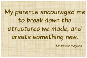 sweet quote about parental encouragement break down the structures