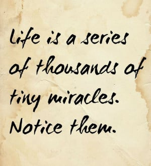 life-a-series-thousand-tiny-miracles-quotes-sayings-pictures.jpg