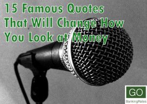 15 Famous Quotes That Will Change How You Look at Money