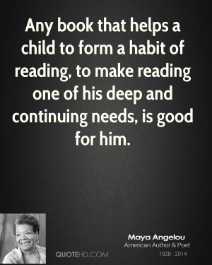 maya-angelou-maya-angelou-any-book-that-helps-a-child-to-form-a-habit ...