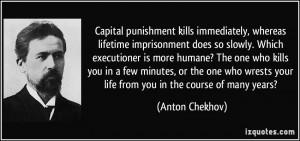 kills immediately, whereas lifetime imprisonment does so slowly ...