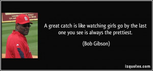 Bob Gibson Quote
