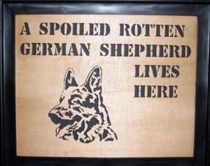 Spoiled Rotten German Shepherd Sign