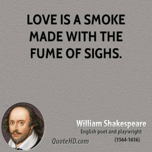 william-shakespeare-love-quotes-love-is-a-smoke-made-with-the-fume-of ...