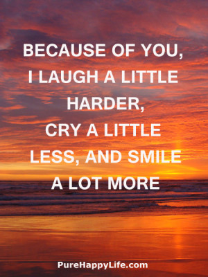 Smile Because Of You Quotes Love quote: because of you, i