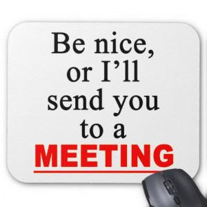 Send You To A Meeting Sarcastic Office Humour Mouse Pads