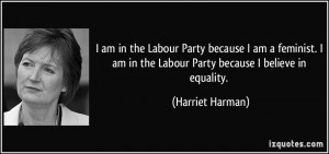 in the Labour Party because I am a feminist. I am in the Labour Party ...