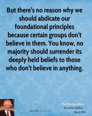 But there's no reason why we should abdicate our foundational ...