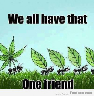 We all have that one Friend…LOL…… :D