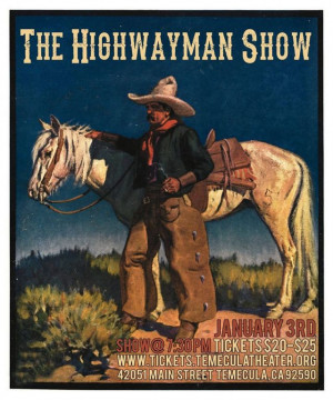 Old Town Temecula Theater Presents... The Highwayman Show Saturday ...