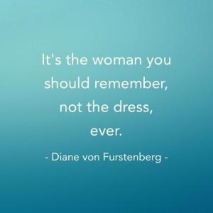 Diane von Furstenberg #fashion #quotes