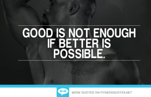 Being Good is Not Enough