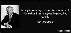 In a capitalist society, persons who create capital, like Michael ...