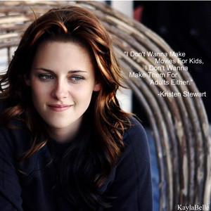 Kristen Stewart Quote(EDIT) Credit:Kayla Belle