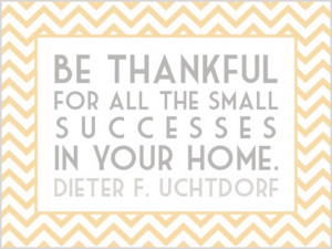 Be thankful for all the small successes in your home