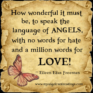 How wonderful it must be, to speak the language of Angels, with no ...