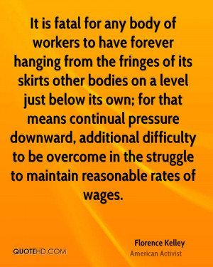 It is fatal for any body of workers to have forever hanging from the ...
