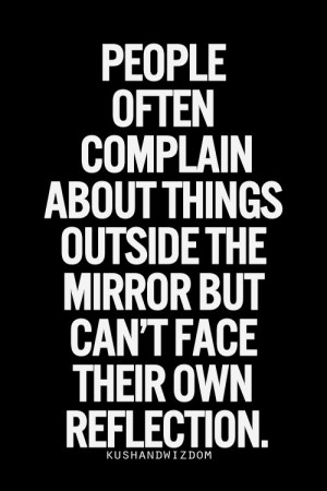 Don't criticize others. Fix yourself.