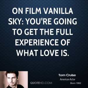 On film Vanilla Sky: You're going to get the full experience of what ...