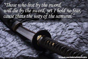 Live by the sword - code of the samurai
