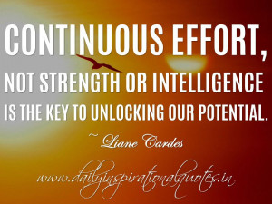 ... key to unlocking our potential. ~ Liane Cardes ( Motivational Quotes