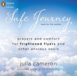 Safe Journey: Prayers and Comfort for Frightened Fliers and Other ...