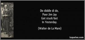 ... poor-jim-jay-got-stuck-fast-in-yesterday-walter-de-la-mare-223174.jpg