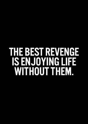life quotes love quotes the best revenge