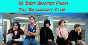 10 BEST QUOTES FROM THE BREAKFAST CLUB