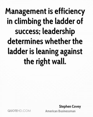 stephen-covey-stephen-covey-management-is-efficiency-in-climbing-the ...