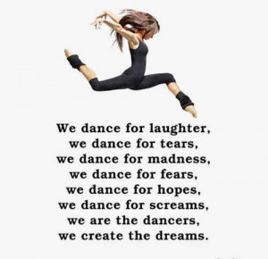 we-dance-for-laughter-we-dance-for-tears-we-dance-for-madness-we-dance ...