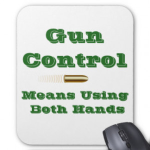 Funny Anti Gun Control Quotes